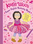 Katie Woo's Super Stylish Activity Book