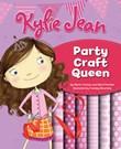 Kylie Jean Party Craft Queen