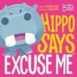 "Hippo Says ""Excuse Me"""