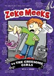 Zeke Meeks vs the Gruesome Girls