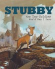 Stubby the Dog Soldier: World War I Hero