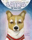 Laika the Space Dog: First Hero in Outer Space