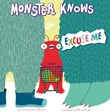 Monster Knows Excuse Me