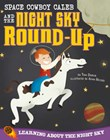 Space Cowboy Caleb and the Night Sky Round-Up: Learning about the Night Sky