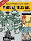 Medusa Tells All: Beauty Missing, Hair Hissing