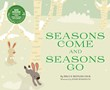 Seasons Come and Seasons Go