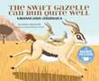 The Swift Gazelle Can Run Quite Well: Grassland Animals