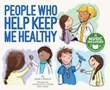 People Who Help Keep Me Healthy