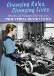 Stories of Women During the Industrial Revolution: Changing Roles, Changing Lives