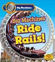 Big Machines Ride Rails!