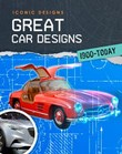Great Car Designs 1900 - Today