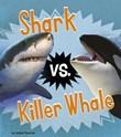 Shark vs. Killer Whale