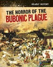 The Horror of the Bubonic Plague
