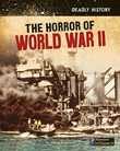 The Horror of World War II