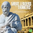 Great Leaders and Thinkers of Ancient Greece