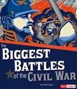 The Biggest Battles of the Civil War