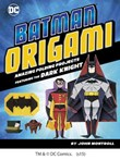 Batman Origami: Amazing Folding Projects Featuring the Dark Knight