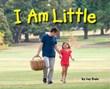 I Am Little