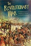 The Revolutionary War: A Chronology of America's Fight for Independence