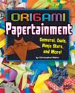 Origami Papertainment: Samurai, Owls, Ninja Stars, and More!