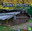 Plank Houses