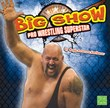 The Big Show: Pro Wrestling Superstar