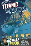 Titanic Disaster!: Nickolas Flux and the Sinking of the Great Ship