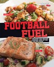 Football Fuel: Recipes for Before, During, and After the Big Game