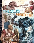 Theseus and the Minotaur: A Graphic Retelling