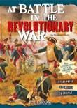 At Battle in the Revolutionary War: An Interactive Battlefield Adventure