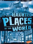 The Most Haunted Places in the World