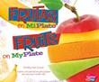Frutas en MiPlato/Fruits on MyPlate