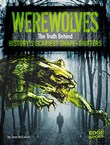 Werewolves: The Truth Behind History's Scariest Shape-Shifters