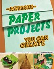 Awesome Paper Projects You Can Create