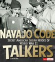 Navajo Code Talkers: Secret American Indian Heroes of World War II