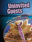 Uninvited Guests: Invisible Creatures Lurking in Your Home