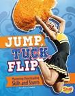 Jump, Tuck, Flip: Mastering Cheerleading Skills and Stunts