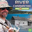 River Communities Past and Present