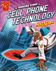 The Amazing Story of Cell Phone Technology: Max Axiom STEM Adventures