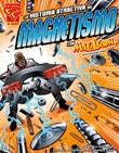 La historia atractiva del magnetismo con Max Axiom, supercientífico