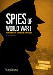 Spies of World War I: An Interactive Espionage Adventure