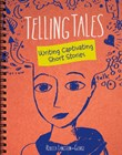 Telling Tales: Writing Captivating Short Stories