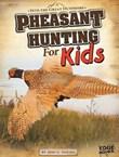 Pheasant Hunting for Kids