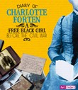 Diary of Charlotte Forten: A Free Black Girl Before the Civil War