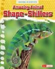 Amazing Animal Shape-Shifters