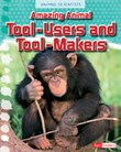 Amazing Animal Tool-Users and Tool-Makers