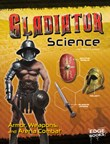 Gladiator Science: Armor, Weapons, and Arena Combat