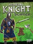Medieval Knight Science: Armor, Weapons, and Siege Warfare