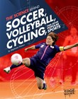 The Science Behind Soccer, Volleyball, Cycling, and Other Popular Sports