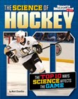 The Science of Hockey: The Top Ten Ways Science Affects the Game